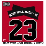 Mike WiLL Made It – 23 Ft. Miley Cyrus, Wiz Khalifa & Juicy J