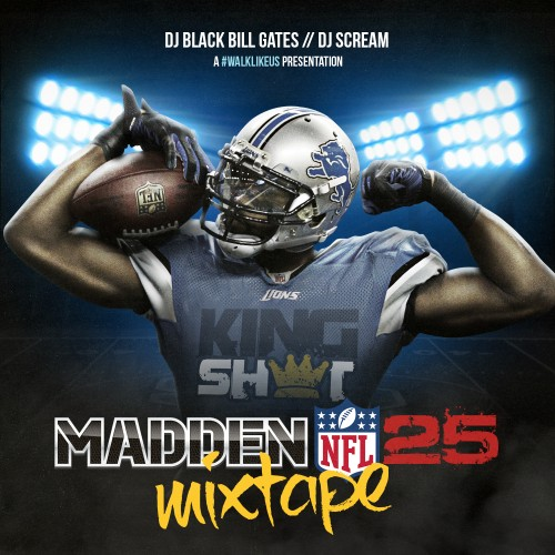 cover-2 Walk Like Us - Madden 25 (Mixtape) (Hosted by DJ Scream & DJ Black Bill Gates)