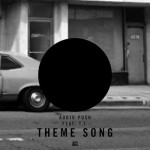 Audio Push x T.I. – Theme Song (Prod. by Hit-Boy)