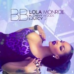 Lola Monroe – B.B. Ft. Chevy Woods & Juicy J