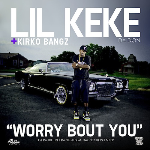 Russ Honors Slain Rapper With 20 20 20 Game: Lil Keke – Worry Bout You Ft. Kirko Bangz