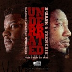 Frenchie x D-Dash – Underrated (Mixtape) (Hosted by Trap-A-Holics & DJ Spinz) (Artwork)