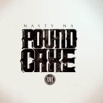Nasty Na – Pound Cake Freestyle