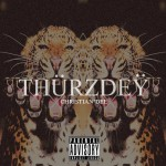 Christian Dee – Thurzdey (Prod. by Canis Major)
