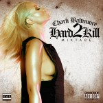 Charli Baltimore – Hard 2 Kill (Mixtape)