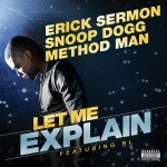 Erick Sermon x Snoop Dogg x Method Man x RL – Let Me Explain