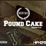 Mi$tro – Pound Cake (Freestyle)