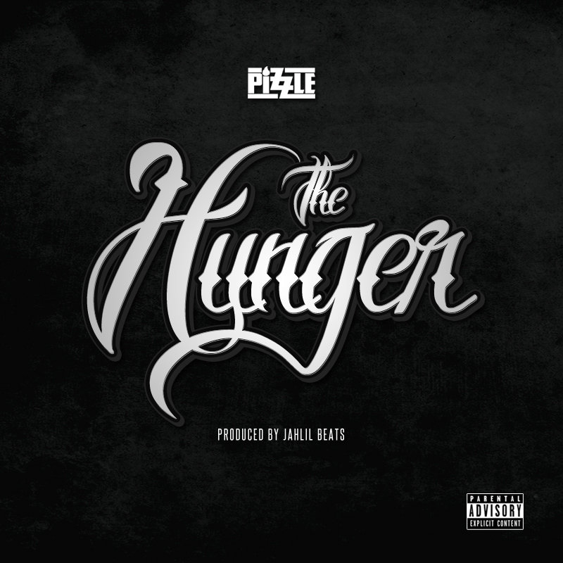pizzle-the-hunger-prod-by-jahlil-beats.jpeg
