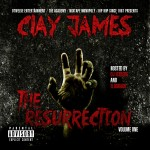 Clay James – The Resurrection (Vol.1) (Mixtape) (Hosted by DJ Iceberg & Eldorado) (Artwork)