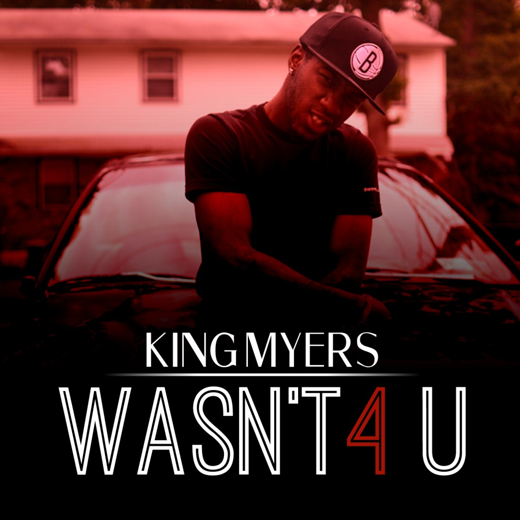 WASNT-4-U-1024x1024 King Myers - Wasn't 4 U