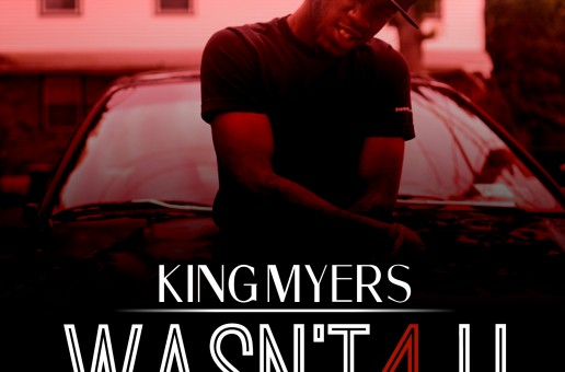 King Myers – Wasn't 4 U