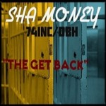 Sha Money – The Get Back