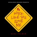 Keke Palmer – Work Like You Love Me (Prod. by Bangladesh)