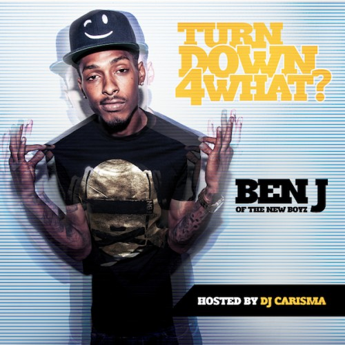 cover-1 Ben J - Turn Down 4 What (Mixtape) (Hosted by DJ Carisma)