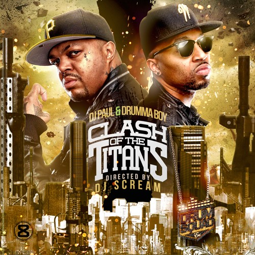 djpaulmixtapeHHS1987 DJ Paul & Drumma Boy - Clash Of The Titans (Hosted By DJ Scream) (Mixtape)