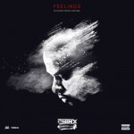 Chinx Drugz – Feelings Ft. French Montana