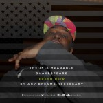 The Incomparable Shakespeare – Fresh Heir (Prod. By Checkmate Muzik)