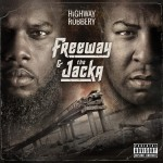 Freeway & The Jacka – Cherry Pie Ft. Freddie Gibbs And Jynx