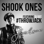 J. Jackson – Shook Ones Ft. DJ. DDT (#ThrowJACK)