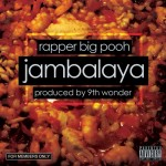 Rapper Big Pooh – Jambalaya (Prod. By 9th Wonder) (Audio)