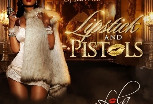 Lola Monroe – Lipstick & Pistols (Mixtape) (Hosted by DJ ill Will)