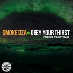 Smoke DZA – Obey Your Thirst (Prod. by Harry Fraud)