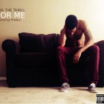 Phil The Thrill – For Me