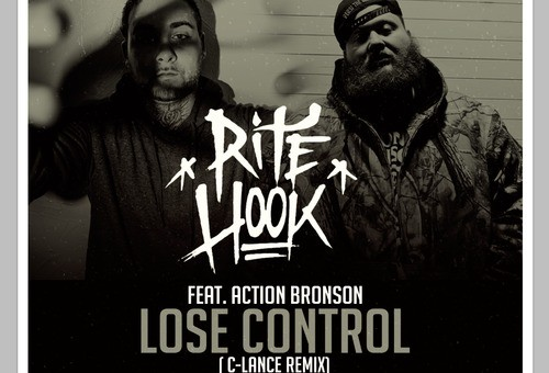 Rite Hook – Lose Control (C-Lance Remix) Ft. Action Bronson