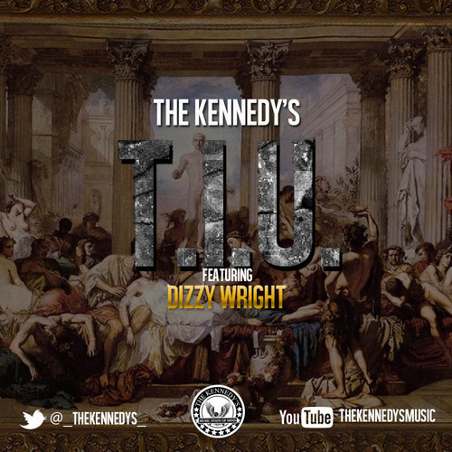 thekennedysdizzywrightHHS1987 The Kennedys – T.I.U. Ft. Dizzy Wright