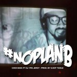 Chox-Mak Ft. DJ YRS Jerzy – No Plan B