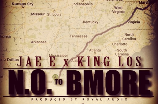 JAE E – N.O. to Bmore Feat. King Los (Prod. by Royal Audio)