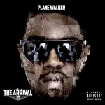 Plane Walker – The Arrival (Mixtape)