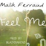 Malik Ferraud – Feel Me (Prod. By Black Diamond)