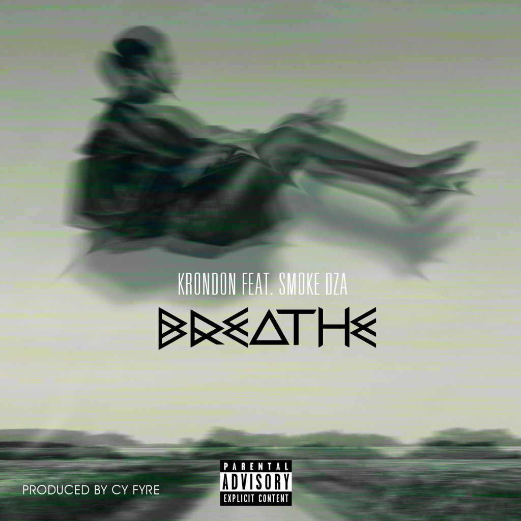 breathe FINAL 1024x1024 Krondon   Breathe Ft. Smoke DZA (Prod. By CJ Fyre)