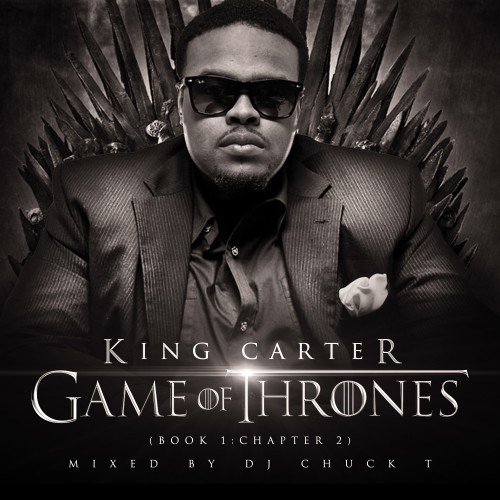king-carter-game-of-thrones-mixtape-hosted-by-dj-chuck-t.jpeg