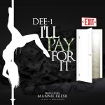 Dee-1 – I'll Pay For It (Prod. By Mannie Fresh)