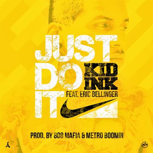 justdoitkidink Kid Ink – Just Do It Ft. Eric Bellinger