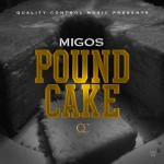 Migos – Pound Cake Freestyle