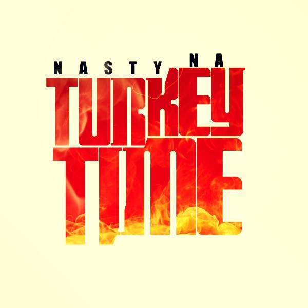 photo12 Nasty Na   Turkey Time