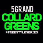 5Grand – Collard Greend Freestyle