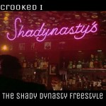 Crooked I – The Shady Dynasty (Freestyle)