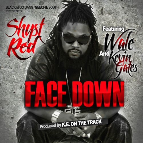 shyst Shyst Red - Face Down (Feat. Wale & Kevin Gates) (Audio)