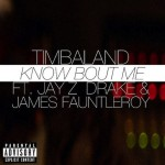 Timbaland – Know Bout Me Ft. Jay Z, Drake & James Fauntleroy