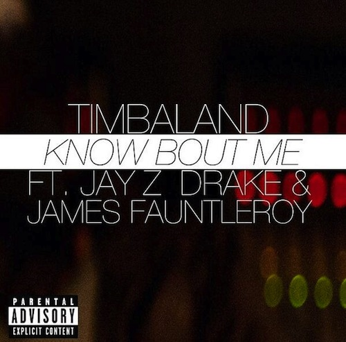 Timbaland - Know Bout Me Ft. Jay Z, Drake & James Fauntleroy