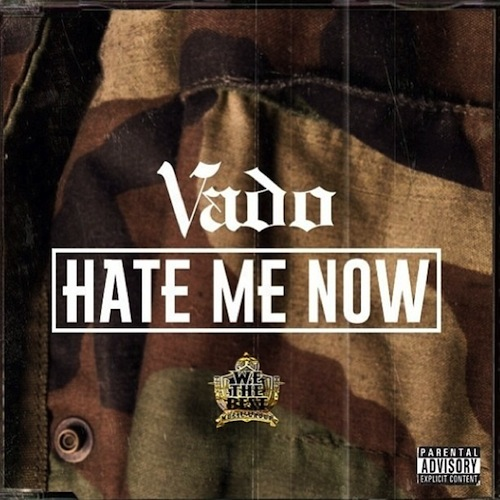 Vado - Hate Me Now Freestyle