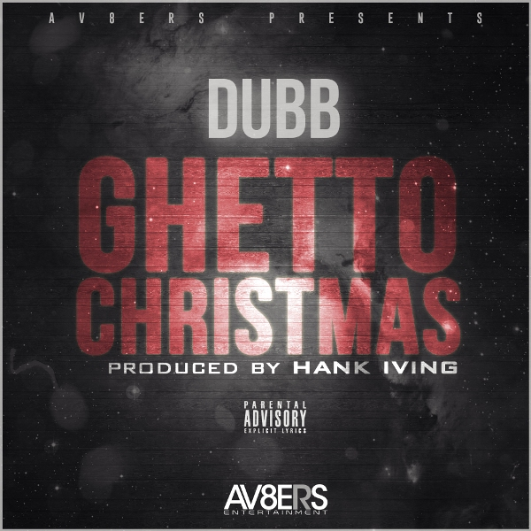 DUBB-GHETTO-CHRISTMAS-CLAUSE-COVER-ART DUBB - Ghetto Christmas (Prod. by Hank Iving)