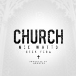 Gee Watts – Church Ft. Stik Figa (Prod. By Arkutec)