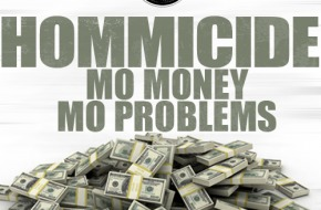 Hommicide – Mo Money Mo Problems (Freestyle)