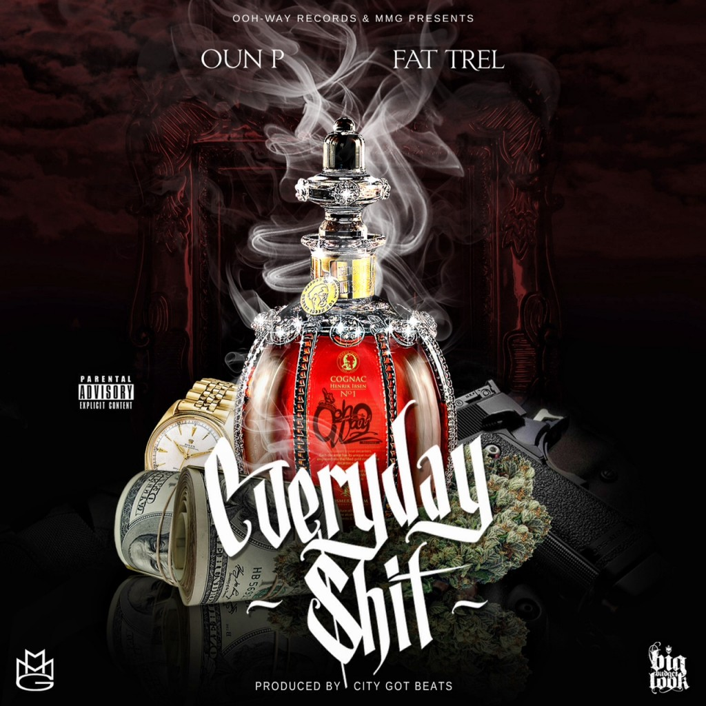 oun-p-x-fat-trel-everyday-shit-prod-by-city-got-beats.jpeg