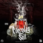 Oun-P x Fat Trel – Everyday Shit (Prod. by City Got Beats)